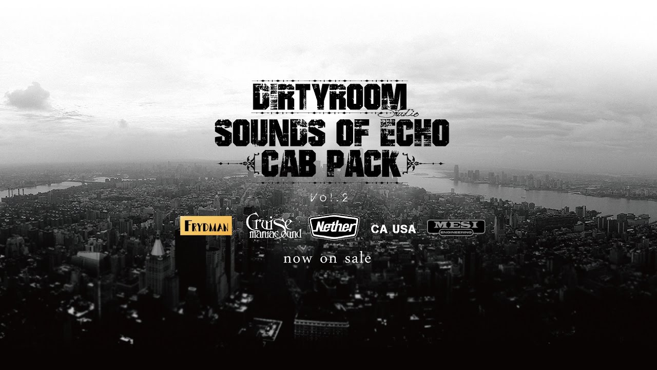 DIRTYROOM SOUNDS OF ECHO CAB PACK Vol.2リリース